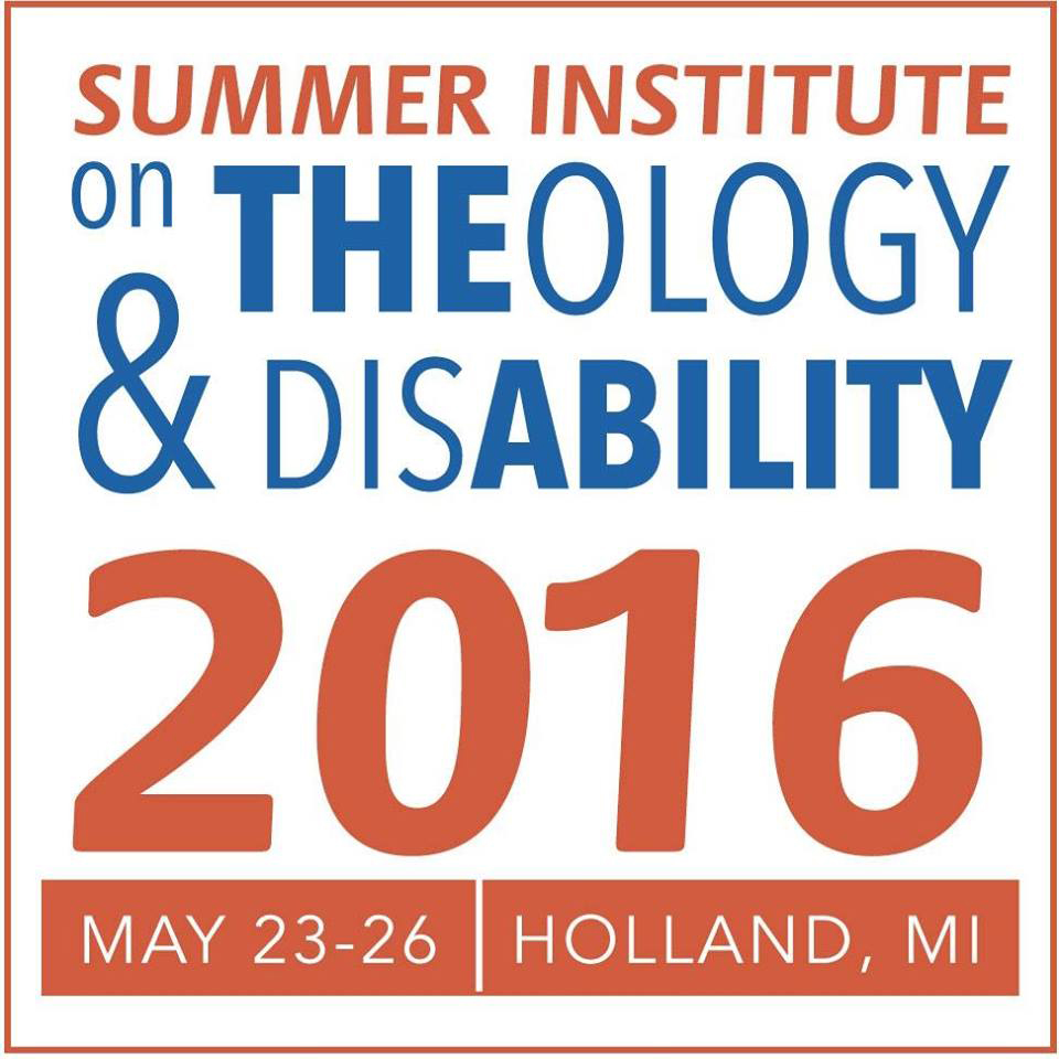 2016 Summer Institute on Theology and Disability