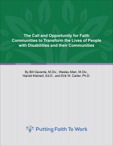 Download Putting Faith to Work: The Call and Opportunity for Faith Communities to Transform the Lives of People with Disabilities and their Communities