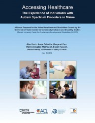 Download the Accessing Healthcare: The Experience of Individuals with Autism Spectrum Disorders in Maine (PDF) here.