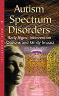 """Read more about, """"Autism Spectrum Disorders: Early Signs, Intervention Options and Family Impact"""" here."""