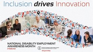 Inclusion drives innovation. National Disability Employment Awareness Month.