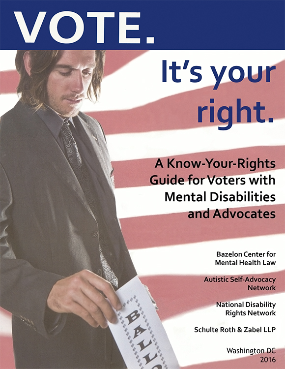 Download the resource, 'Vote. It's your right. A Know-Your-rights Guide for Voters with Mental Disabilities and Advocates – 2016'