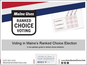 Download Maine Used Ranked Choice Voting–Voting in Maine's Ranked Choice Election: A non-partisan guide to ranked choice elections (PDF).