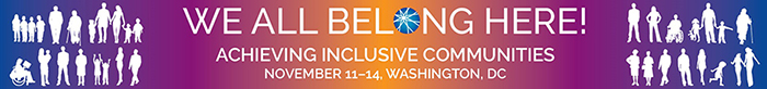 We All Belong Here! Achieving Inclusive Communities, November 11-14, Washington, DC AUCD Conference banner.
