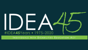 Individuals with Disabilities Eduction Act, 45 Years – 1975-2020.